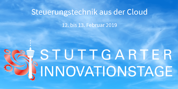 Stuttgarter Innovationstage 2019 am 12.+13.2. - Steuerungstechnik aus der Cloud